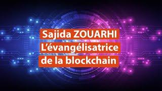 L'ÉVANGÉLISATRICE DE LA BLOCKCHAIN (avec Sajida Zouarhi)