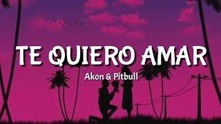 Akon Ft. Pitbull - Te Quiero Amar (Letra)