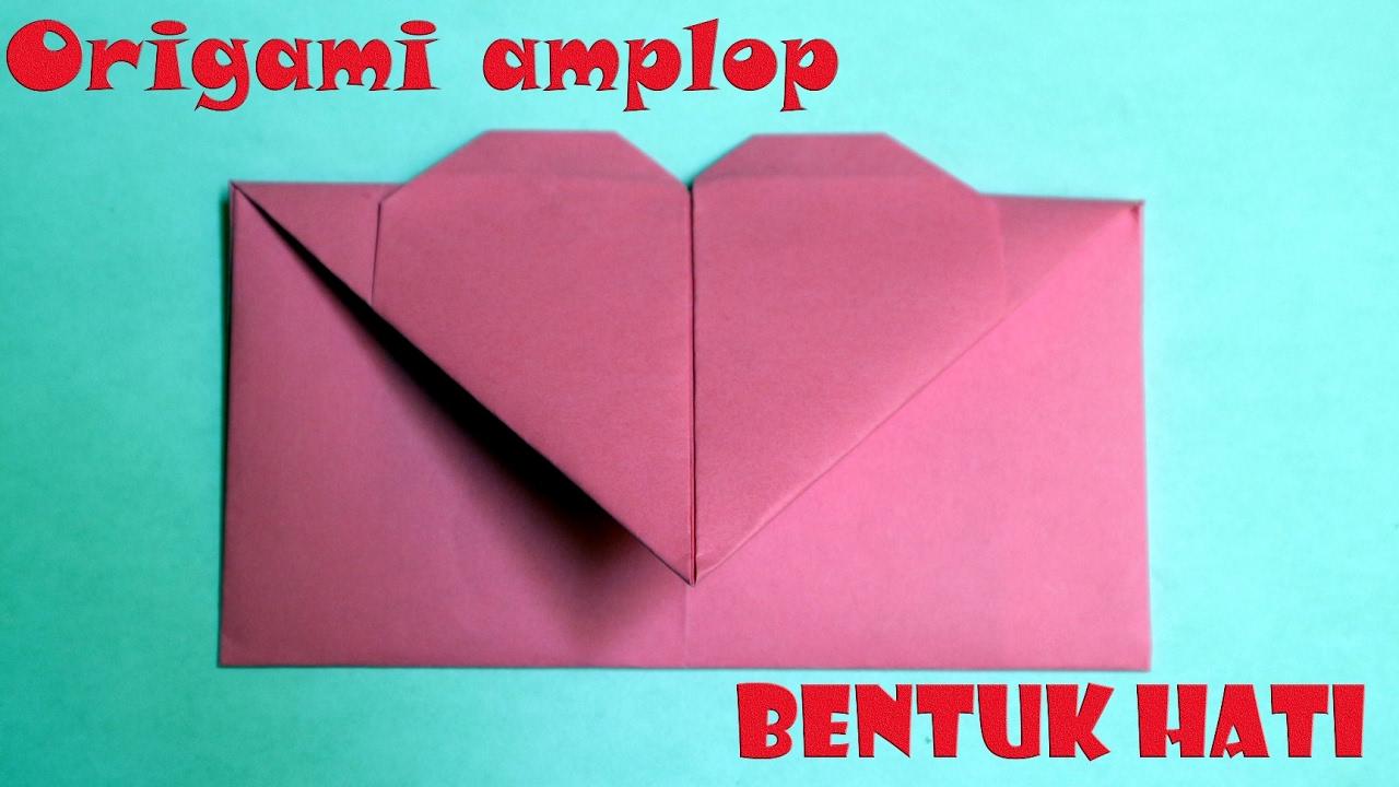 cara membuat origami bentuk amplop love amplop hati youtube