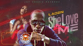 Laden - She Love Me (Dawg Ways) November 2017