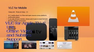 VLC App Apple TV 4, URL Stream, Offline Playback, and Subtitles Support