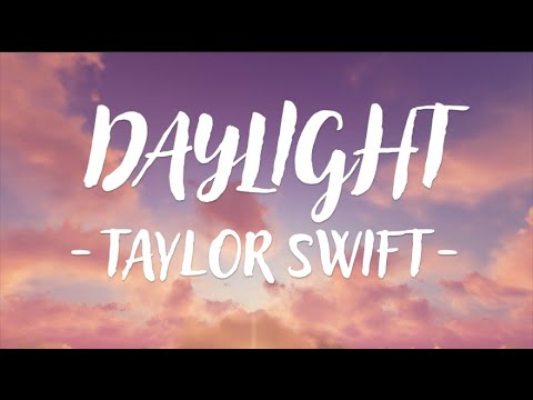 Taylor Swift - Daylight (Lyric Video)