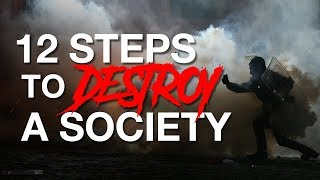 12 Steps to Destroy a Society (All Happening Today )