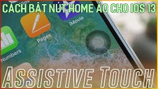 CTBBT#3: Cách bật nút Home ảo trên iOS 13