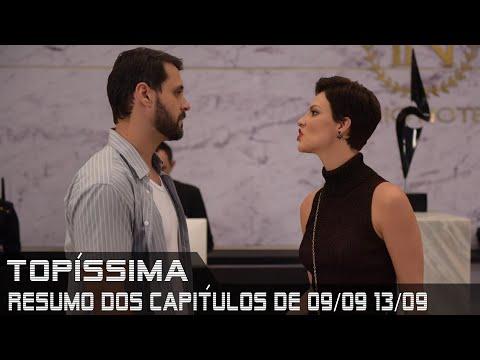 Topíssima - Resumo dos Capítulos de 09 a 13 de setembro de 2019