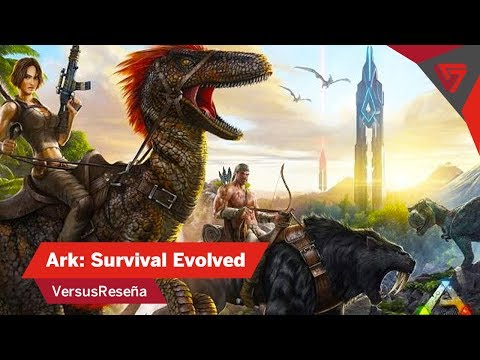 VersusReseña | Ark: Survival Evolved