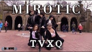 [KPOP IN PUBLIC] TVXQ! (동방신기) - MIROTIC Dance Cover