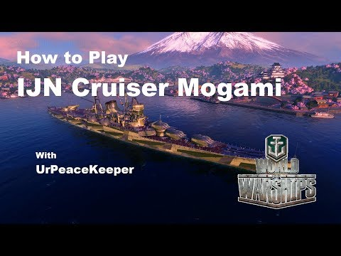 How To Play IJN Cruiser Mogami In World Of Warships