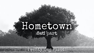 Twenty One Pilots   Hometown   Sad   Slowed Resimi