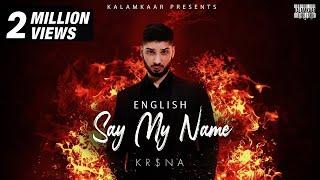 KR$NA - SAY MY NAME | ENGLISH VERSION | KALAMKAAR