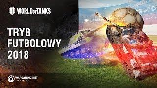 Tryb futbolowy 2018. Szczegóły [World of Tanks Polska]