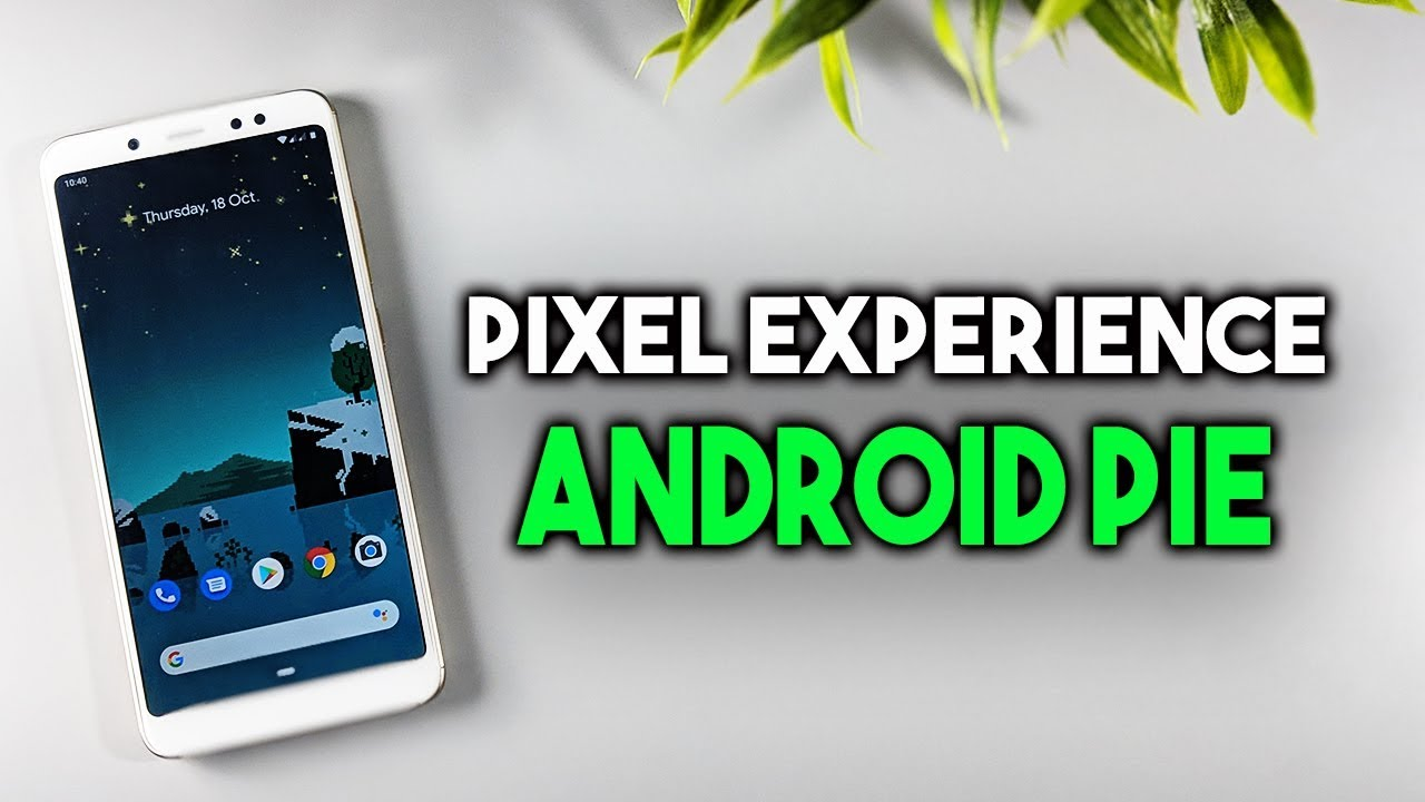 Android Pie Google Pixel ROM For Redmi Note 5 Pro [Pixel Experience]