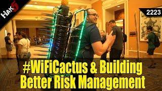 #WiFiCactus & Building Better Risk Management - DEF CON 25 - Hak5 2223