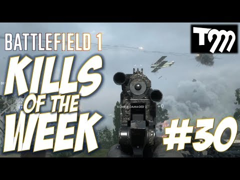 Battlefield 1 - KILLS OF THE WEEK #30