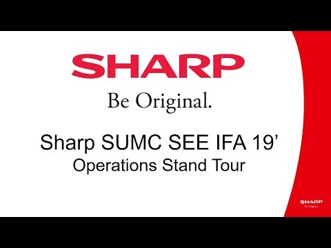 Sharp SUMC SEE IFA 19' Operations Stand Tour