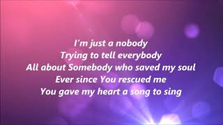 Casting Crowns {Ft. Matthew West} - Nobody (Lyrics)