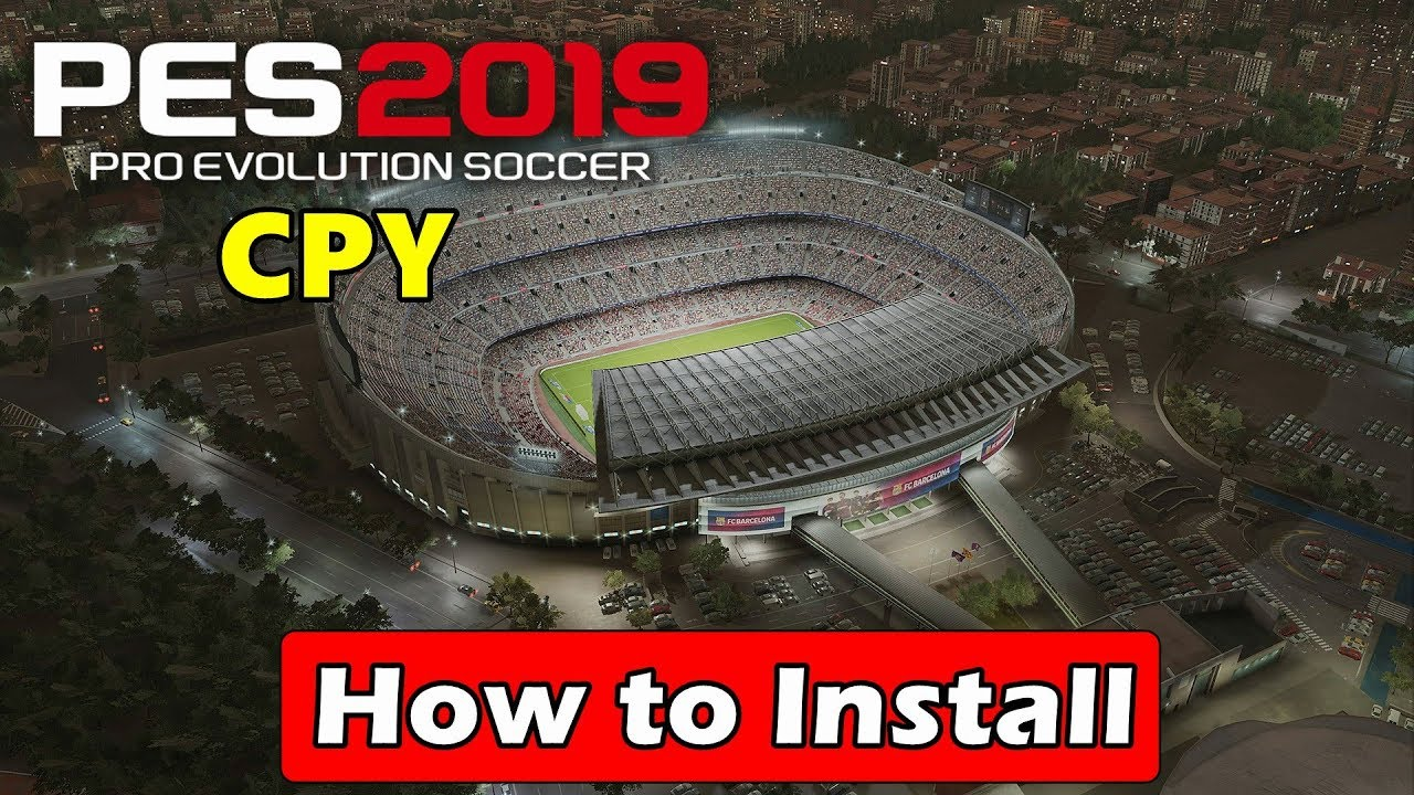 How to Install Pro Evolution Soccer 2019-CPY | CPY Crack Fix
