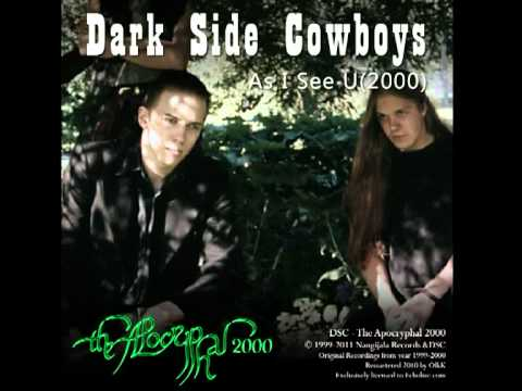 Dark Side Cowboys - The Apocryphal 2000 - As I See You (2000)