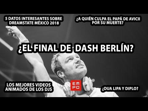 ¿EL FINAL DE DASH BERLIN? | ¿A QUIÉN CULPA EL PAPÁ DE AVICII POR SU MUERTE? | DREAMSTATE MÉXICO