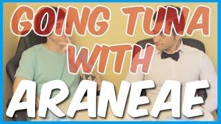 GOING TUNA WITH ARANEAE (Ex-pro gamer/coach)