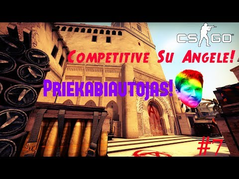 Counter Strike Global Offensive {CS:GO} Competitive Su Angele! #7 Priekabiautojas!:O