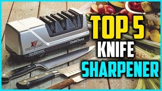 Top 5 Best Electric Knife Sharpeners In 2018