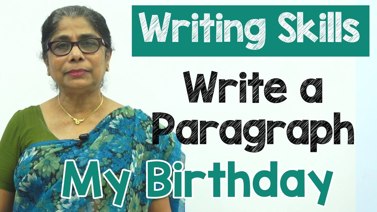 How To Write A Paragraph About My Birthday In English Composition