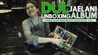 "Dul Jaelani Unboxing Album ""Ahmad Dhani Indonesian Song Book Vol.1"""