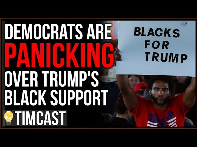 Democrats in FULL Panic Mode Over Trump's Rising Support From Black Voters