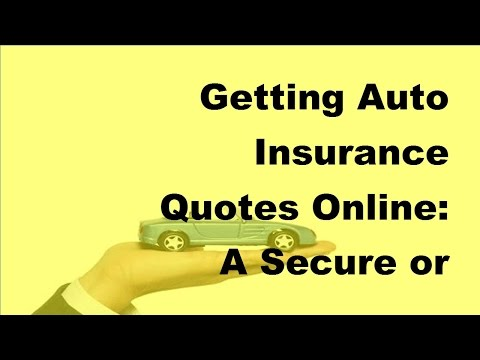 2017 Car Insurance Tips   Getting Auto Insurance Quotes Online   A Secure or Risky Route to Lower In
