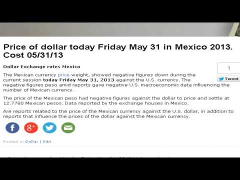 Dollar prices in Mexico, Mexican pesos, today Friday May 31 2013