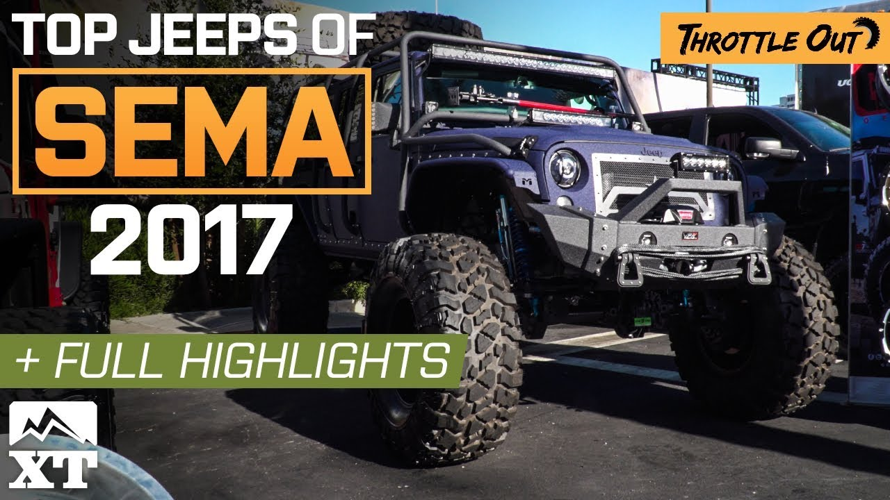 Top Jeep Wrangler Builds Of Sema 2017 Full Event Coverage Throttle Out