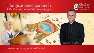 5. Il salmo responsoriale nella Liturgia - Liturgicamente parlando