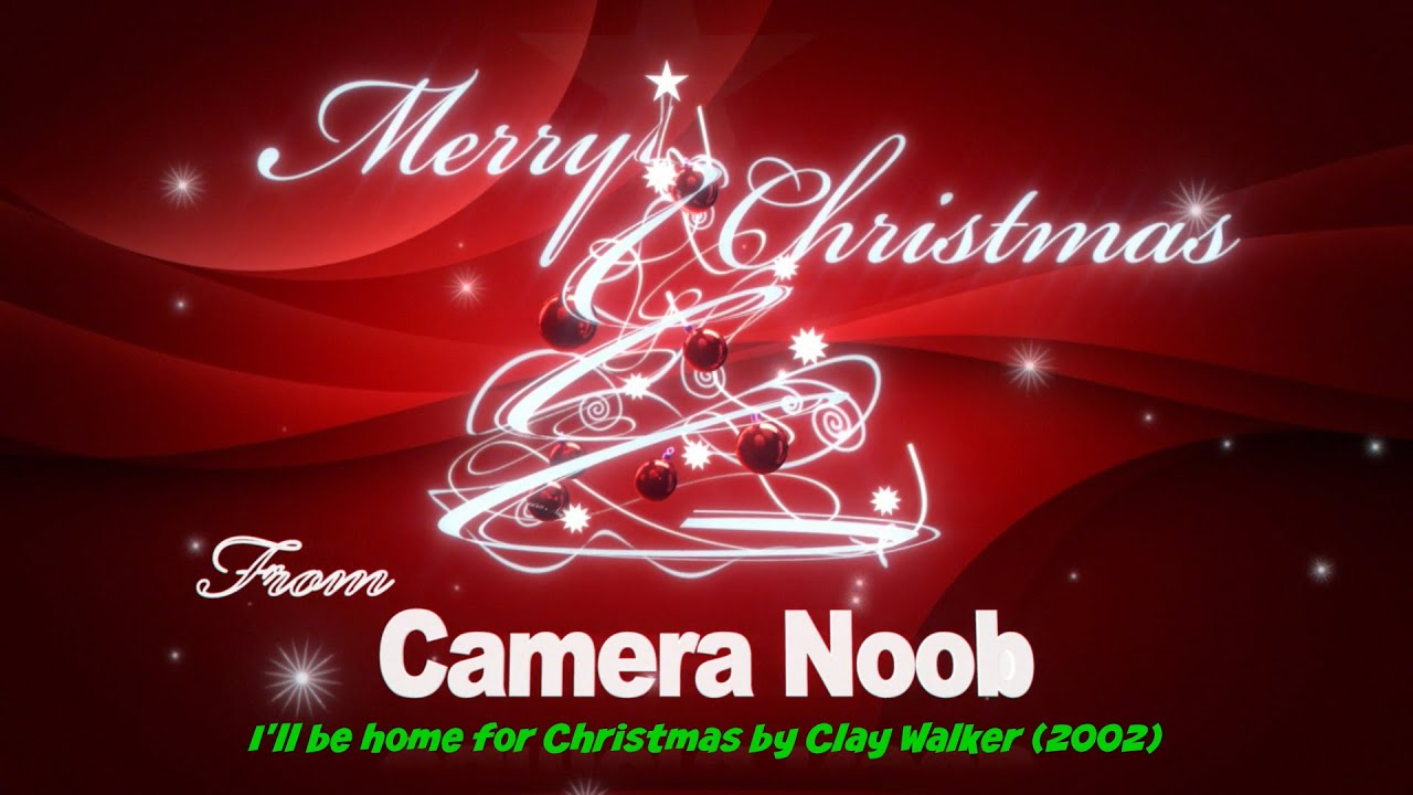 ill be home for christmas by clay walker 2002 - Home For Christmas 2002