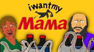 I WANT MY MAMA