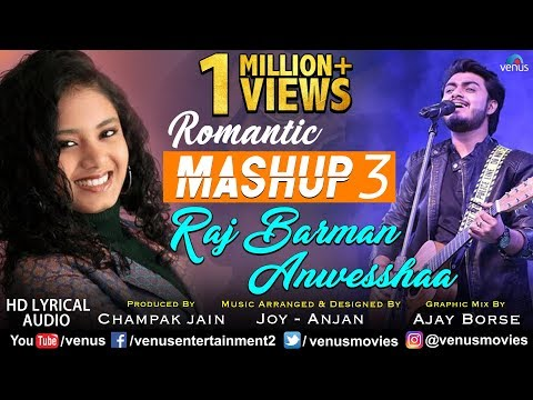 Romantic Mashup - 3 | Raj Barman & Anwesshaa | Romantic Bollywood Songs Medley | Lyrical Video/Audio