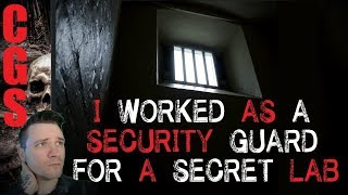 """I Worked as a Security Guard for a Secret Lab"" Original Horror Story"