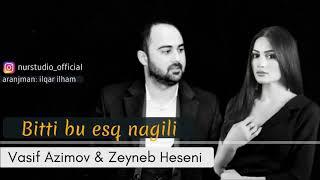 Vasif Azimov & Zeyneb Heseni   Bitti Bu esq Nagili Resimi