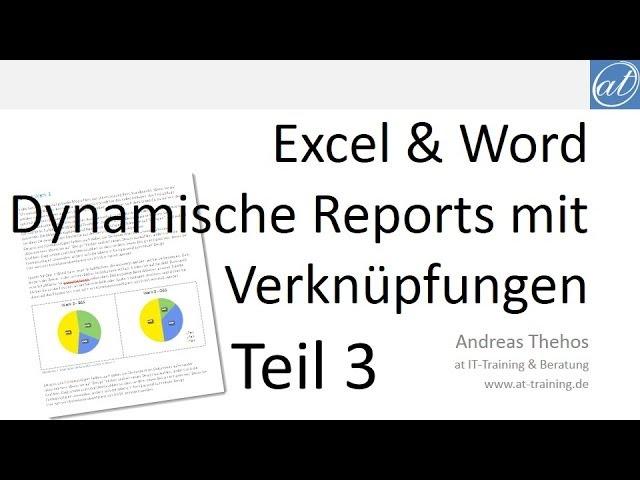 Word Und Excel Dynamische Berichte Mit Verknupfungen Teil 3 Word Bericht Youtube