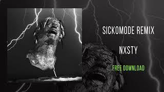 NXSTY - SICKO MODE REMIX