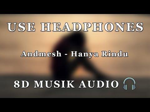 Andmesh - Hanya Rindu  Lyric   8D  Experience