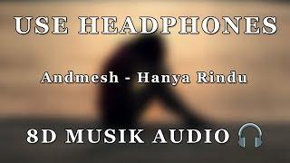 Download Andmesh - Hanya Rindu | Lyric Video | 8D Audio Experience Mp3