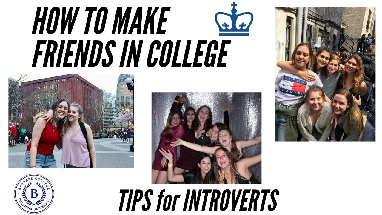 How to Make Friends in College (as an INTROVERT) | BARNARD ...