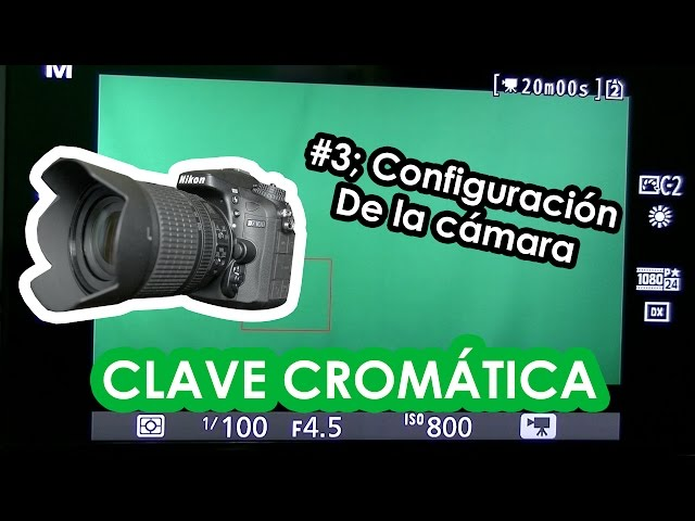 Clave cromática; #3 Configuración de la cámara