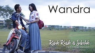 Wandra - Kisah Kasih Di Sekolah [OFFICIAL]