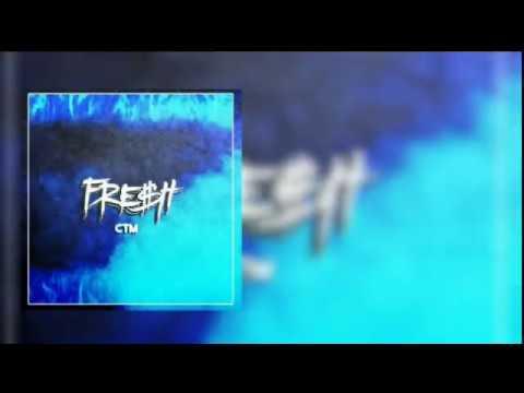 Fresh - CTM (audio)(prod. ANG Beats)