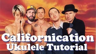 Red Hot Chili Peppers - Californication - Ukulele Tutorial with tabs