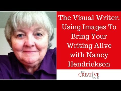 The Visual Writer: Using Images To Bring Your Writing Alive With Nancy Hendrickson