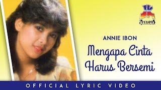 Annie Ibon - Mengapa Cinta Harus Bersemi (Official Lyric Video)