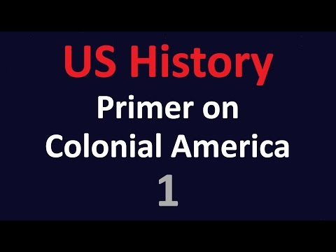 US History - A primer on Colonial America - 01